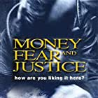Money, Fear and Justice (2001)