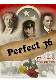 Perfect 36: When Women Won the Vote