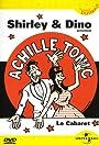 Shirley & Dino présentent Achille Tonic: Le Cabaret