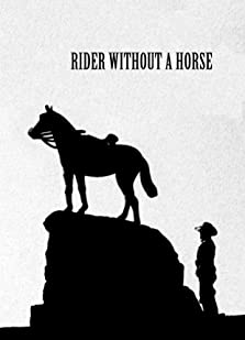 Rider Without a Horse (2009)