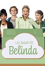 Lui maar op, Belinda