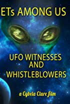 ETs Among Us: UFO Witnesses and Whistleblowers
