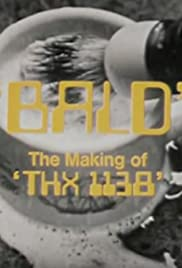 Bald: The Making of 'THX 1138'(1971) Poster - Movie Forum, Cast, Reviews