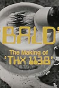 Primary photo for Bald: The Making of 'THX 1138'