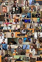 Global Caper-A Self Taped Movie