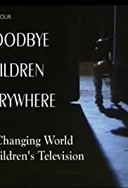 Goodbye Children Everywhere: The Changing World of Children's Television Poster