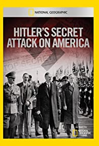 Primary photo for Hitler's Secret Attack on America