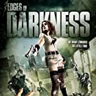 Edges of Darkness (2008)