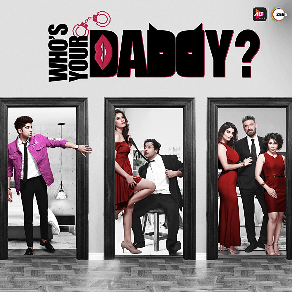 Who's Your Daddy 2020 S01 Hindi ALTBalaji Web Series (Ep 6-12) 720p HDRip