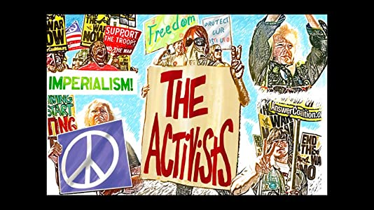 The Activists: War, Peace, and Politics in the Streets by