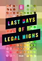 The Last Days of Legal Highs