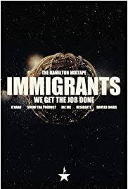 The Hamilton Mixtape: Immigrants, We Get the Job Done Poster