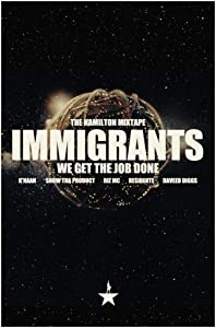 New release The Hamilton Mixtape: Immigrants, We Get the Job Done [1280x960]
