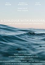 A Dialouge with Pandora