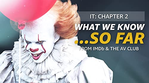 What We Know About 'It: Chapter Two' ... So Far