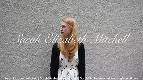 Sarah Elizabeth Mitchell | Demo Reel 2017