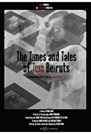 The Times and Tales of Two Beiruts