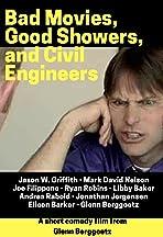 Bad Movies, Good Showers, and Civil Engineers