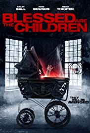 Blessed Are the Children(2016) Poster - Movie Forum, Cast, Reviews