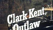 Clark Kent, Outlaw