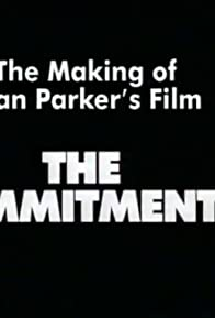 Primary photo for The Making of Alan Parker's Film 'The Commitments'