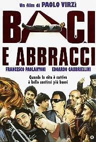 Paola Tiziana Cruciani, Massimo Gambacciani, Piero Gremigni, Samuele Marzi, Daniela Morozzi, and Francesco Paolantoni in Baci e abbracci (1999)