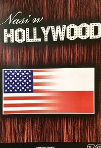 Primary photo for Nasi w Hollywood - po obu stronach kamery