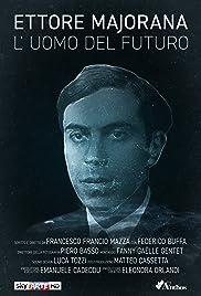 Ettore Majorana: L'uomo del futuro