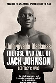 Primary photo for Unforgivable Blackness: The Rise and Fall of Jack Johnson