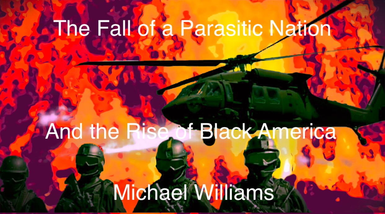 The Fall of a Parasitic Nation and the Rise of Black America