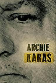 Archie Karas: O megalyteros tzogadoros tou kosmou (2021)
