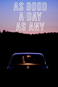 As Good a Day as Any (2018)