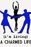 (Im Living) A Charmed Life