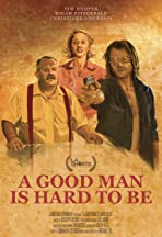A Good Man Is Hard to Be