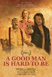 A Good Man Is Hard to Be Poster