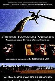 Pierre Fatumbi Verger: Mensageiro Entre Dois Mundos Poster