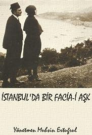 Istanbul'da bir facia-i ask (1922) - IMDb