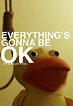 Everything's Gonna Be OK