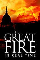 The Great Fire: In Real Time