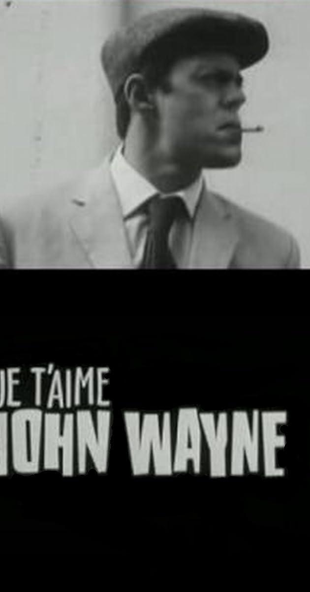 Je t\'aime John Wayne (2000) - IMDb