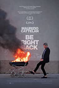 Maurizio Cattelan: Be Right Back (2016)
