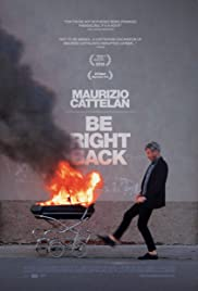 Maurizio Cattelan: Be Right Back Poster