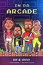 In Da Arcade (2018) Poster