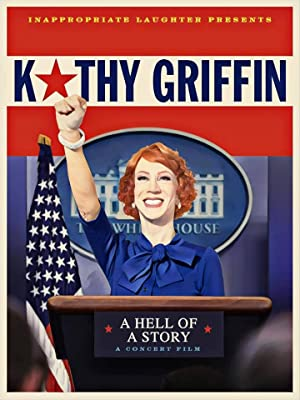 poster for Kathy Griffin: A Hell of a Story