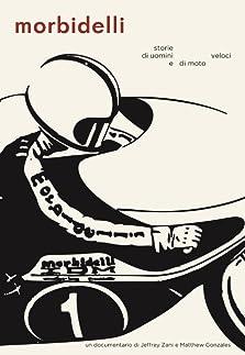Morbidelli - storie di uomini e di moto veloci (2014)