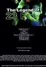 The Legend of 23 Hop