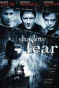 James Spader, Aidan Quinn, and Matthew Davis in Shadow of Fear (2004)