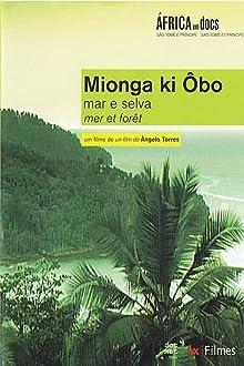 Mionga ki Ôbo: Mar e Selva (2005)