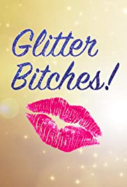 Glitter Bitches Poster