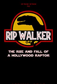 Primary photo for Rip Walker: The Rise and Fall of a Hollywood Raptor